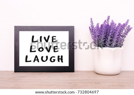 Live Love Laugh Quotes Inspiration Inspirational Quotes Live Love Laugh Faded Stock Photo 732804697