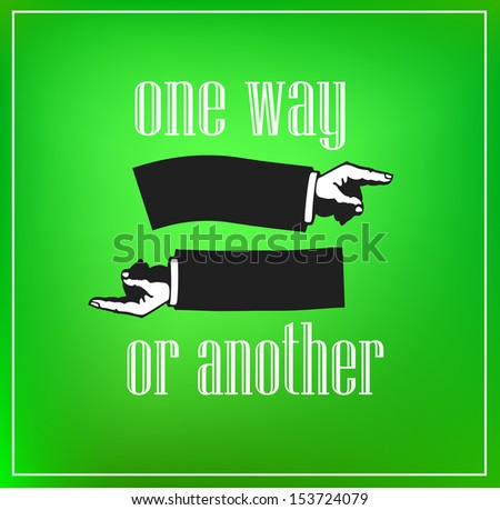 "Inspirational retro poster with inscription ""One way or another"" and illustration of hands with fingers pointing at two directions - stock photo"