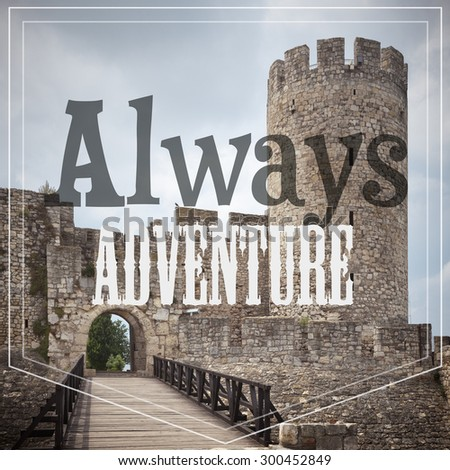 Inspirational typographic quote background with retro filter effect - Always Adventure - stock photo