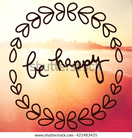Inspirational Typographic Quote - Be Happy - stock photo