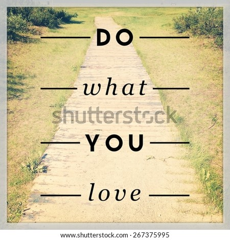 Inspirational Typographic Quote - Do what you love - stock photo