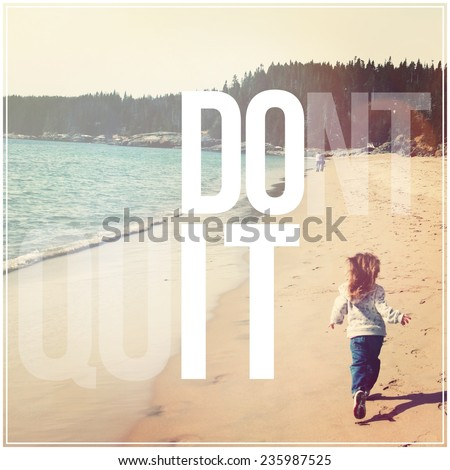 Inspirational Typographic Quote - dont quit - stock photo