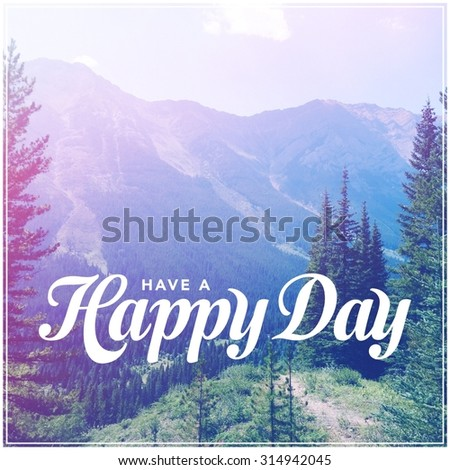 Inspirational Typographic Quote - Have a happy Day - stock photo