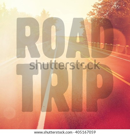 Inspirational Typographic Quote - ROAD TRIP - stock photo