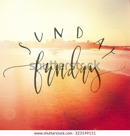 Inspirational Typographic Quote - Sunday Funday - stock photo