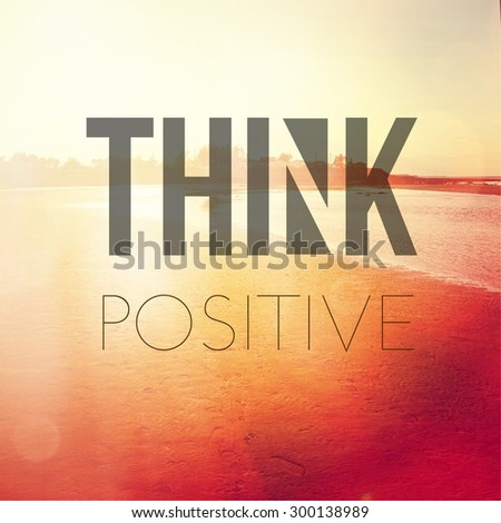 Inspirational Typographic Quote - Think Postive - stock photo