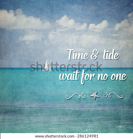 Inspirational Typographic Quote - Time & tide wait for no one - stock photo