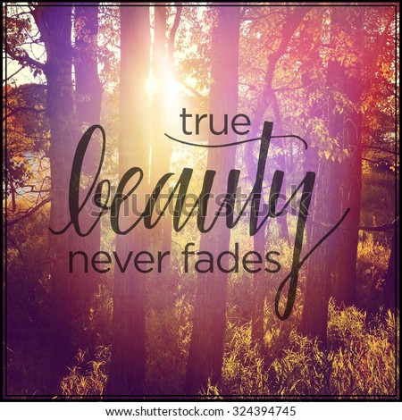Inspirational Typographic Quote - True Beauty never fades - stock photo