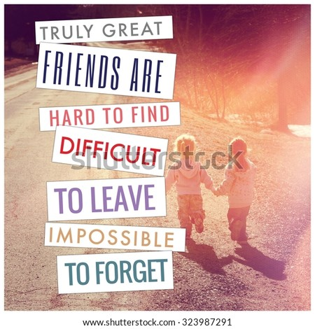 Inspirational Typographic Quote - Truly great friends are hard to find - stock photo