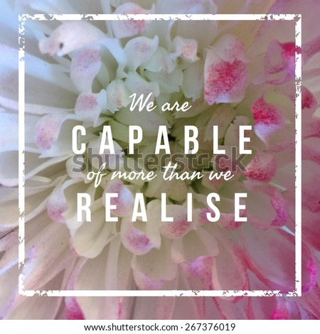 Inspirational Typographic Quote - We are capable of more than we realise - stock photo