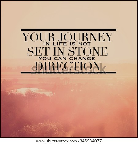 Inspirational Typographic Quote   Your Journey In Life Is Not Set In Stone  You Can Change