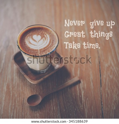 Inspirations  quote  on coffee  background  vintage  color  tone