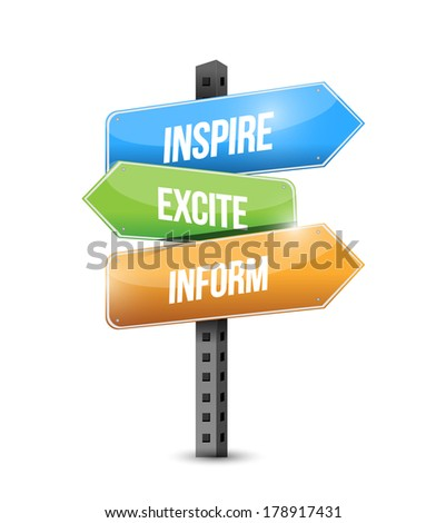 inspire, excite, inform sign illustration design over a white background - stock photo