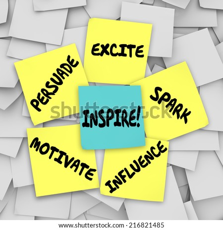 Inspire, Motivate, Persuade, Excite, Spark and Influence words on sticky notes on an office or company bulletin board to get you thinking creatively with imagination - stock photo