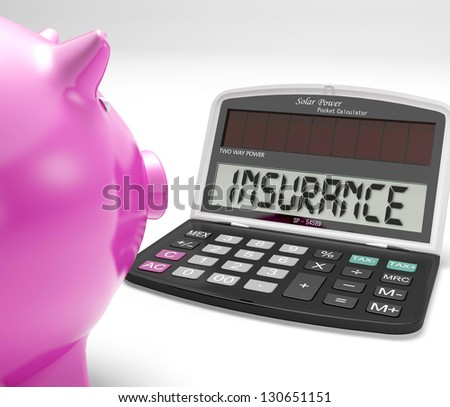 Insurance Calculator Showing Protection Of Home Life Or Car Investment