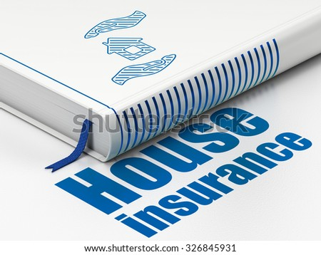 Insurance concept: closed book with Blue House And Palm icon and text House Insurance on floor, white background, 3d render