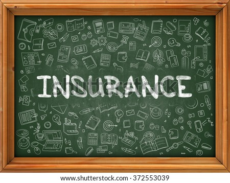 Insurance - Hand Drawn on Green Chalkboard with Doodle Icons Around. Modern Illustration with Doodle Design Style. - stock photo