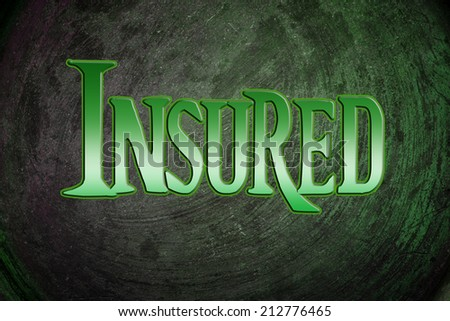 Insured Concept text - stock photo