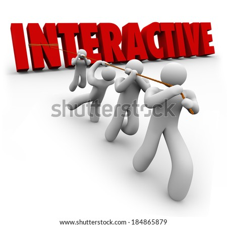 Interactive Word Pulled by Team Working Together Participation - stock photo