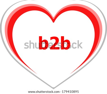 internet concept, b2b word on love red heart - stock photo