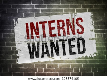 Interns Wanted - poster concept - stock photo