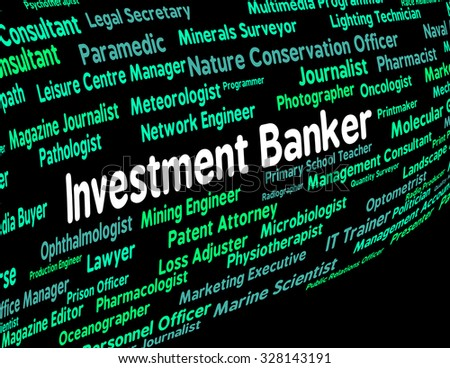 Investment Banker Indicating Career Words And Savings