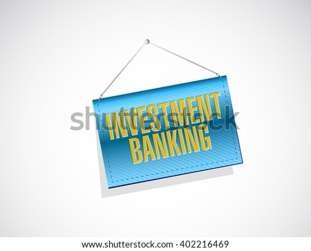 investment banking banner sign concept illustration design graphic - stock photo