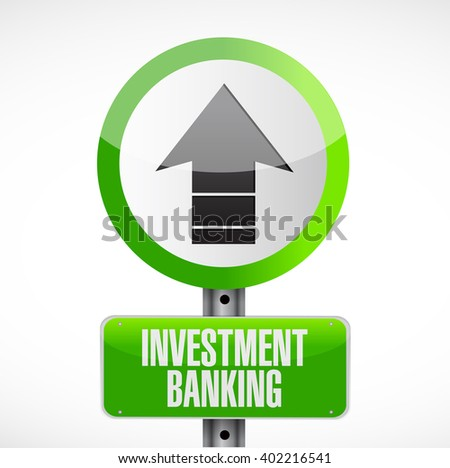 investment banking road sign concept illustration design graphic - stock photo