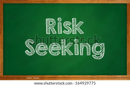 Investment concept - Risk Seeking