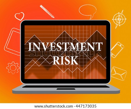 Investment Risk Showing Risky Problems And Danger - stock photo