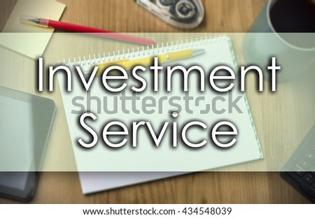 Investment Service - business concept with text - horizontal image - stock photo