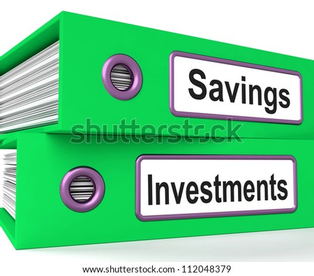 Investments And Savings Files Shows Growing Wealth