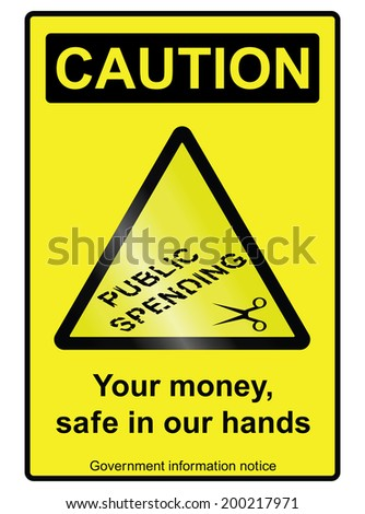 Ironic government public spending cuts hazard sign isolated on white background - stock photo