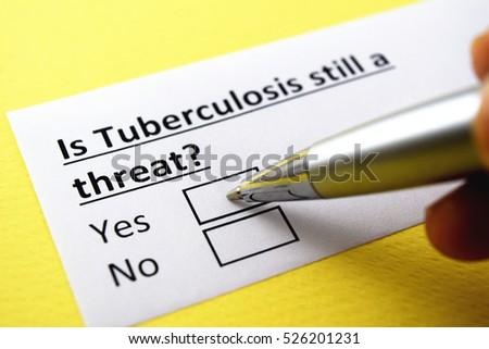 Is tuberculosis still a threat? Yes