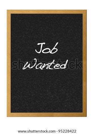 Isolated blackboard with Job wanted.