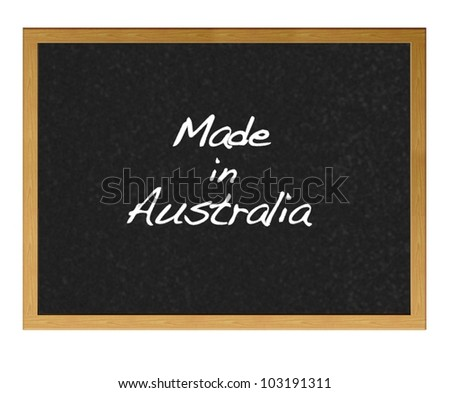 Isolated blackboard with Made in Australia.