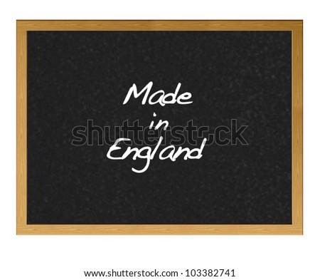 Isolated blackboard with Made in England.
