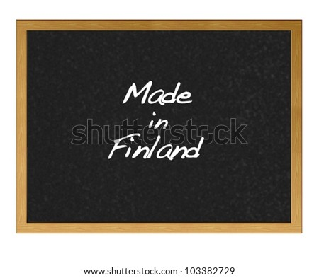Isolated blackboard with Made in Finland.