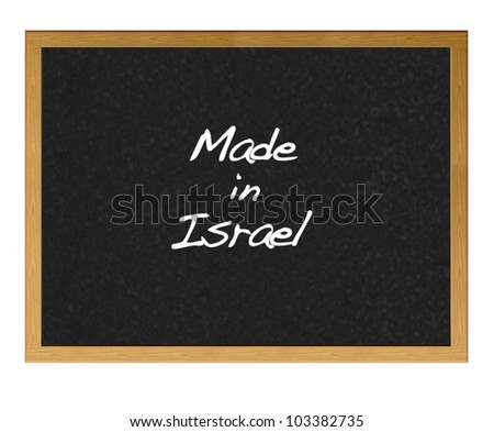 Isolated blackboard with Made in Israel.