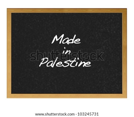 Isolated blackboard with Made in Palestine.