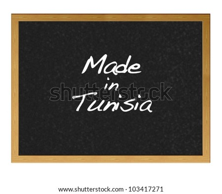 Isolated blackboard with Made in Tunisia.