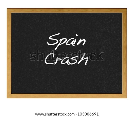 Isolated blackboard with Spain crash.