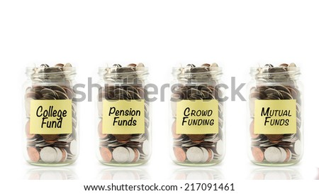 Isolated coins in jar with college fund, pension funds, mutual funds and crowd funding labels - financial concept - stock photo