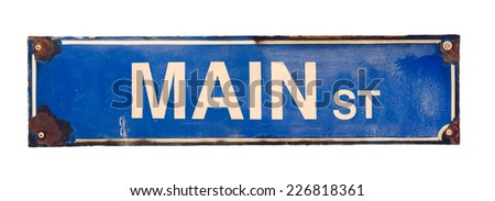 Isolated Grungy Blue VIntage Main Street USA Sign - stock photo