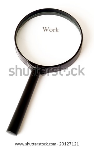 Isolated lupe with the word work on the white background - stock photo