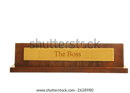"Isolated nameplate with ""the boss"" text printed"