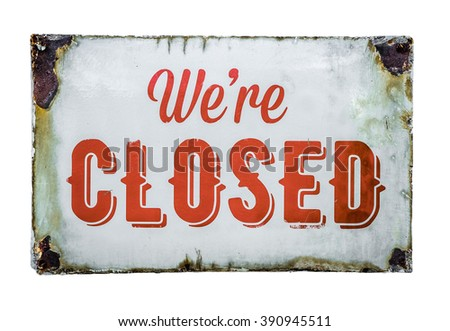 Isolated Vintage Rusty White Metal We're Closed Sign - stock photo