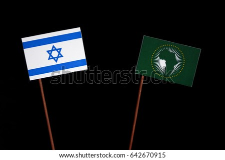 Israeli flag with African Union flag isolated on black background