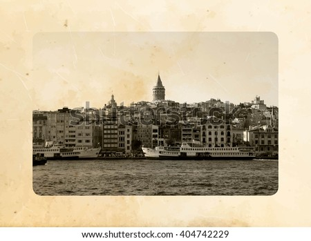 ISTANBUL, TURKEY - Galata tower, Golden Horn. Postcard with vintage effect - stock photo