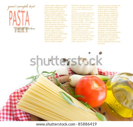 Italian Pasta with cooking ingredients. Spaghetti with olive oil, garlic and rosemary